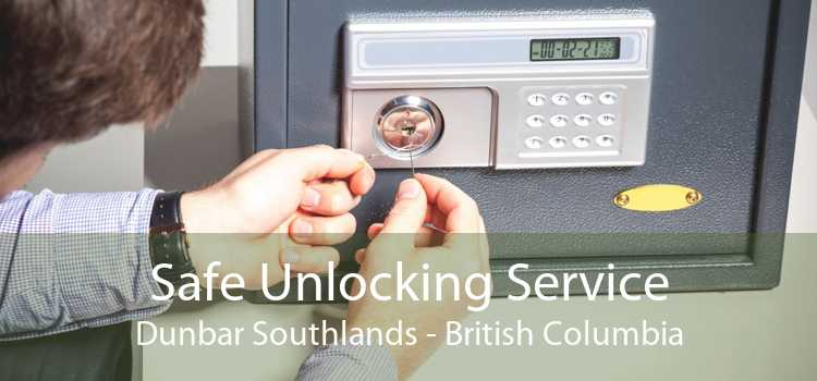 Safe Unlocking Service Dunbar Southlands - British Columbia