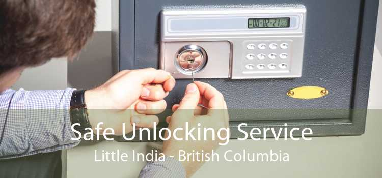 Safe Unlocking Service Little India - British Columbia