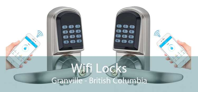 Wifi Locks Granville - British Columbia