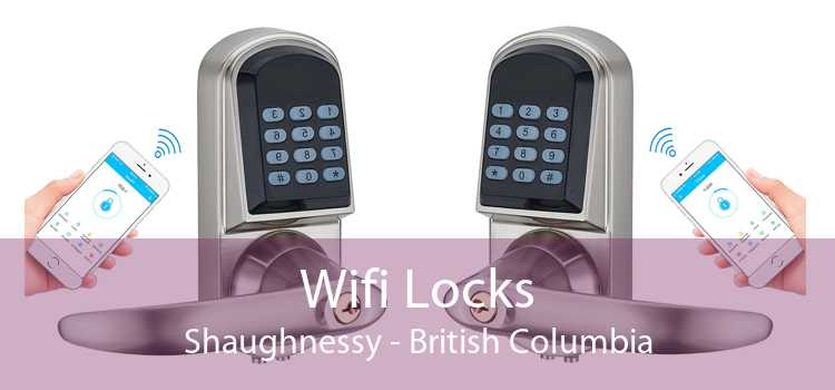 Wifi Locks Shaughnessy - British Columbia